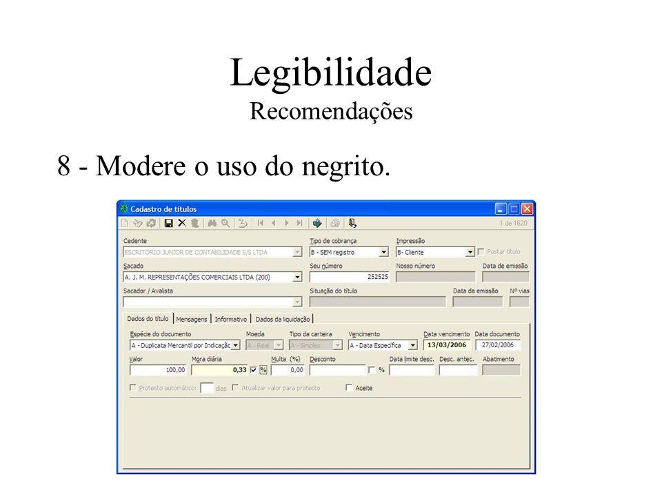 Legibilidade Recomendações 8 - Modere o uso do negrito.