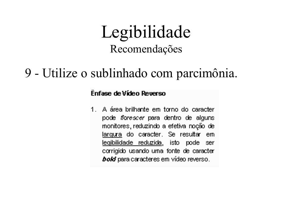 Legibilidade Recomendações 9 - Utilize o sublinhado com parcimônia.