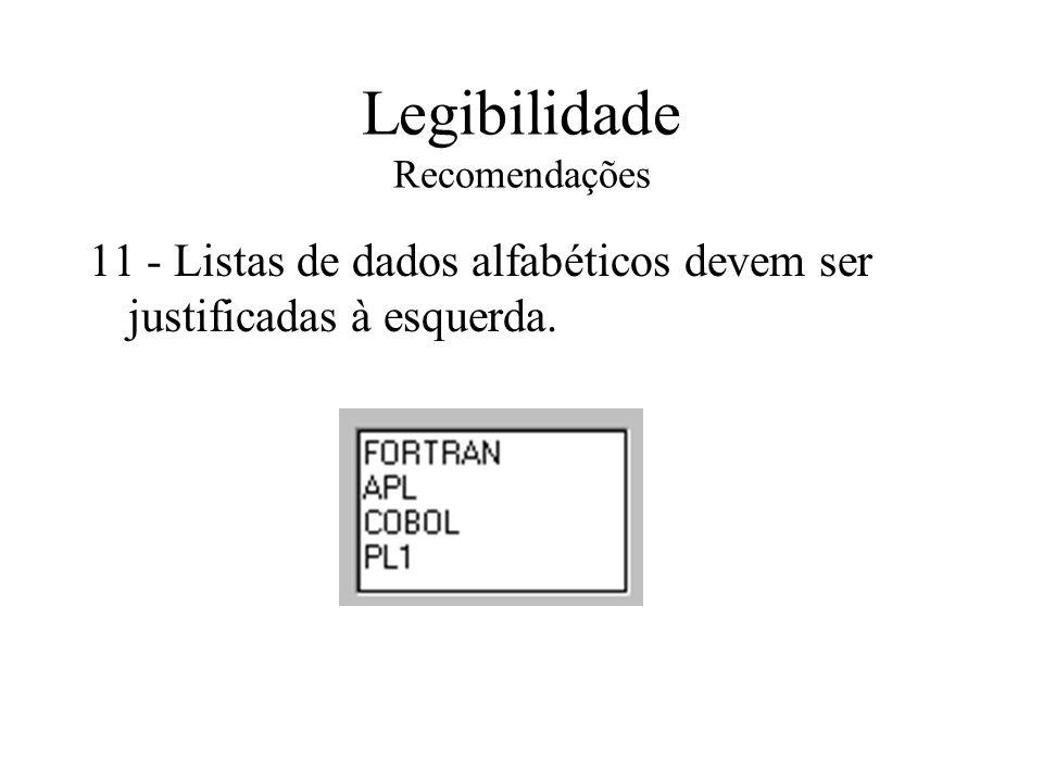 Legibilidade Recomendações 11 - Listas de dados alfabéticos devem ser justificadas à esquerda.