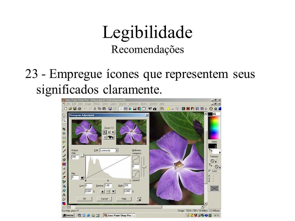 Legibilidade Recomendações 23 - Empregue ícones que representem seus significados claramente.