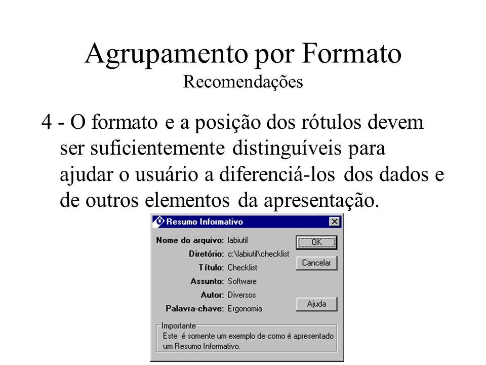 Agrupamento por Formato Recomendações 5 - Certifique-se de que os cabeçalhos das linhas e colunas sejam distinguíveis dos dados apresentados dentro de tabelas, através do emprego de cores, fontes e estilos diferenciados.
