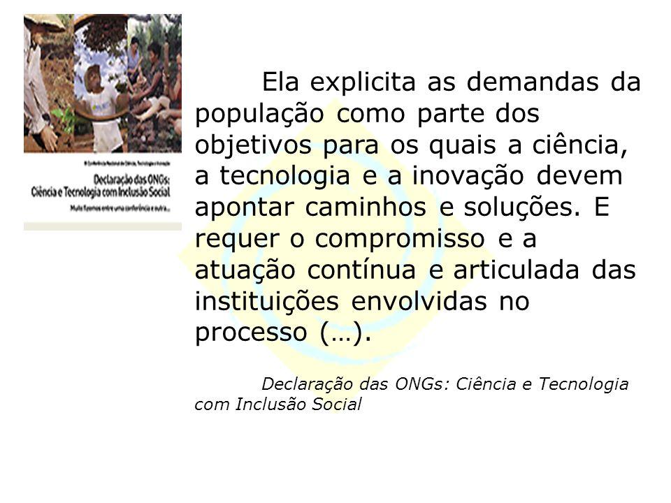 Conceito de Tecnologia Social Conjunto de técnicas, metodologias transformadoras, desenvolvidas e/ou aplicadas na interação com a população e apropria