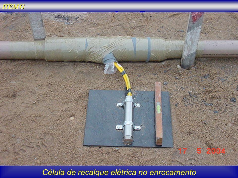 Célula de recalque elétrica no enrocamento ITEM G