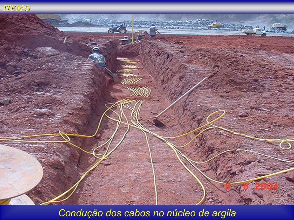 Condução dos cabos no núcleo de argila ITEM G