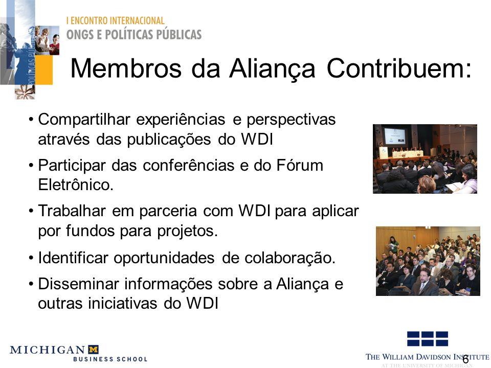 Membros da Aliança Contribuem: 6 Compartilhar experiências e perspectivas através das publicações do WDI Participar das conferências e do Fórum Eletrônico.