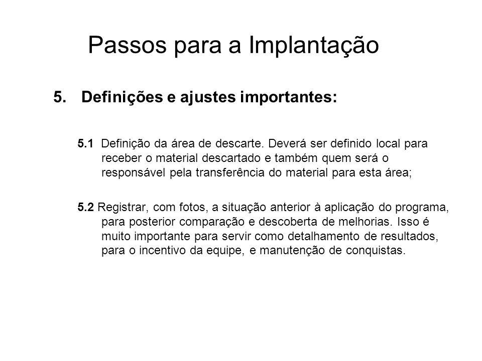 Passos para a Implantação 5.Definições e ajustes importantes: 5.1 Definição da área de descarte. Deverá ser definido local para receber o material des