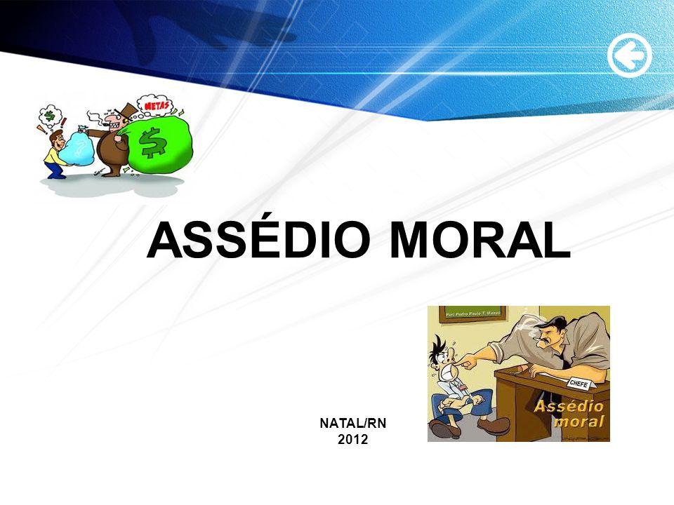 ASSÉDIO MORAL NATAL/RN 2012