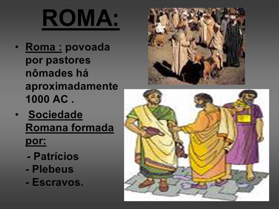 A Expansão romana e as conquistas: Poder do exército romano: força, organização e disciplina.