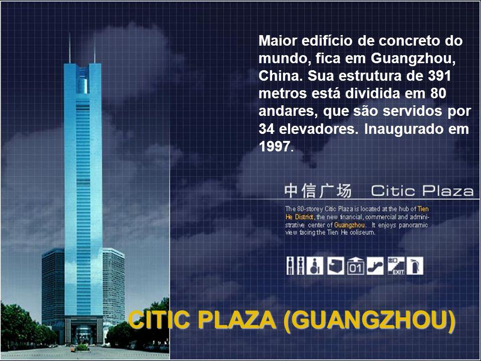 Maior edifício de concreto do mundo, fica em Guangzhou, China. Sua estrutura de 391 metros está dividida em 80 andares, que são servidos por 34 elevad