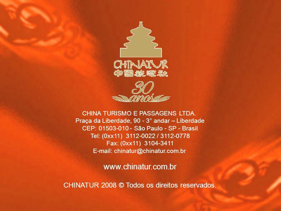 CHINA TURISMO E PASSAGENS LTDA. Praça da Liberdade, 90 - 3° andar – Liberdade CEP: 01503-010 - São Paulo - SP - Brasil Tel: (0xx11) 3112-0022 / 3112-0