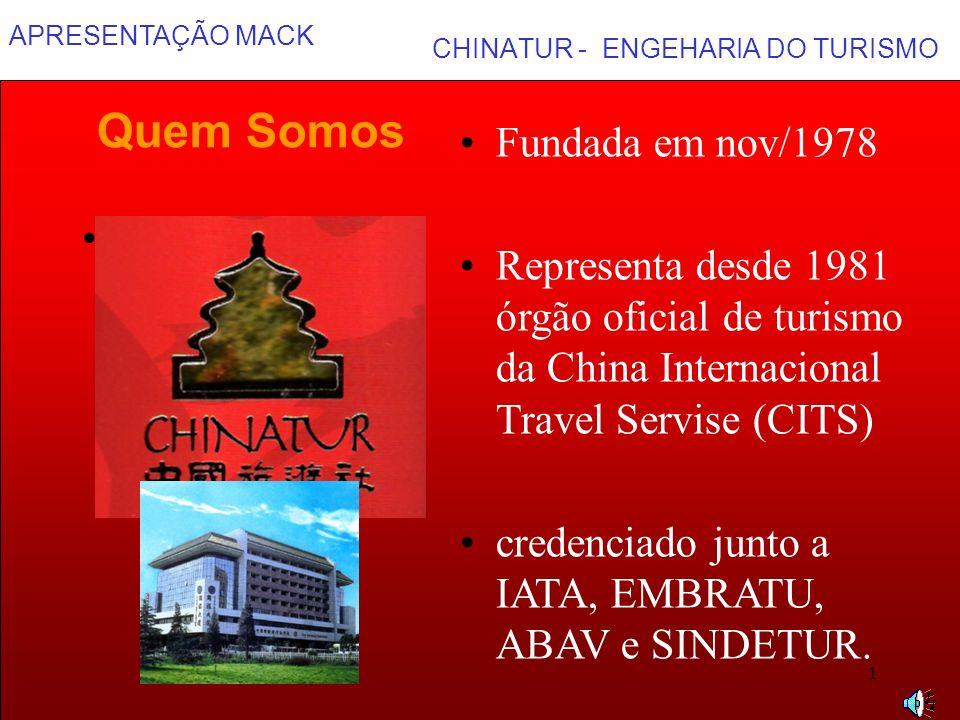 APRESENTAÇÃO MACK 1 CHINATUR - ENGEHARIA DO TURISMO. Fundada em nov/1978 Representa desde 1981 órgão oficial de turismo da China Internacional Travel
