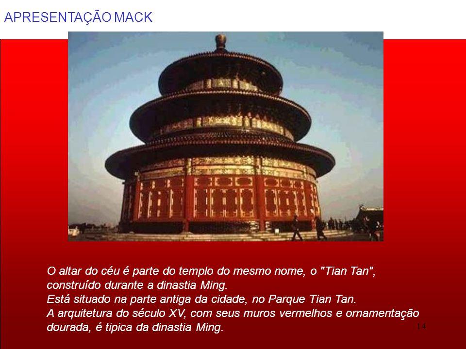 APRESENTAÇÃO MACK 14 O altar do céu é parte do templo do mesmo nome, o