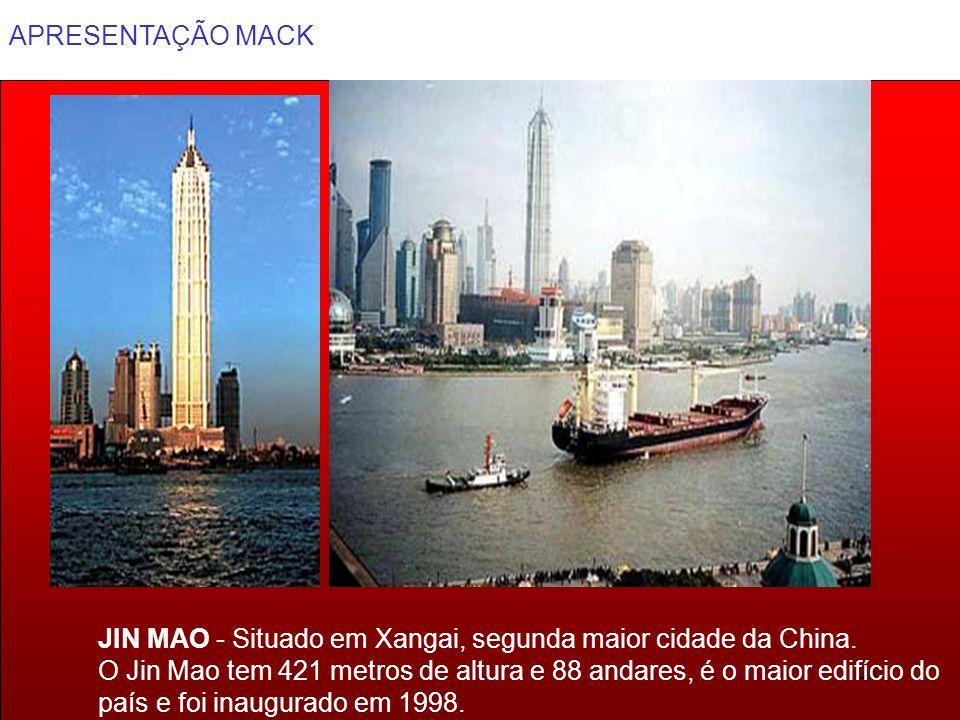 APRESENTAÇÃO MACK 26 JIN MAO - Situado em Xangai, segunda maior cidade da China. O Jin Mao tem 421 metros de altura e 88 andares, é o maior edifício d