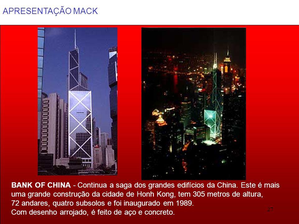 APRESENTAÇÃO MACK 27 BANK OF CHINA - Continua a saga dos grandes edifícios da China. Este é mais uma grande construção da cidade de Honh Kong, tem 305