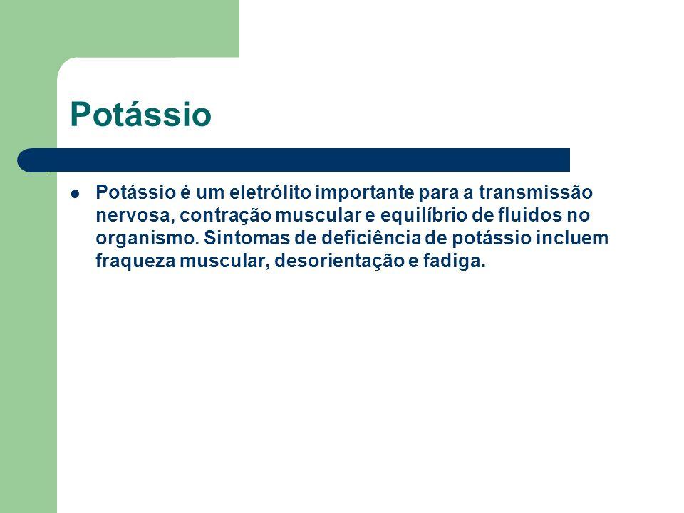 Potássio Potássio é um eletrólito importante para a transmissão nervosa, contração muscular e equilíbrio de fluidos no organismo. Sintomas de deficiên