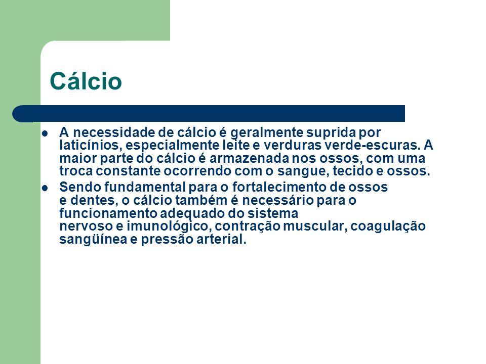 Cálcio A necessidade de cálcio é geralmente suprida por laticínios, especialmente leite e verduras verde-escuras. A maior parte do cálcio é armazenada