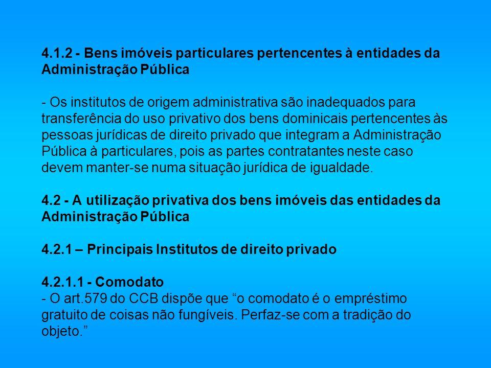 4.1.2 - Bens imóveis particulares pertencentes à entidades da Administração Pública - Os institutos de origem administrativa são inadequados para tran