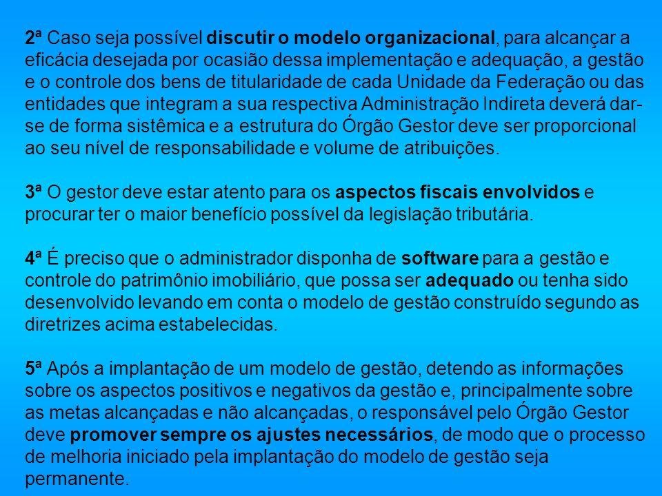 2ª Caso seja possível discutir o modelo organizacional, para alcançar a eficácia desejada por ocasião dessa implementação e adequação, a gestão e o co