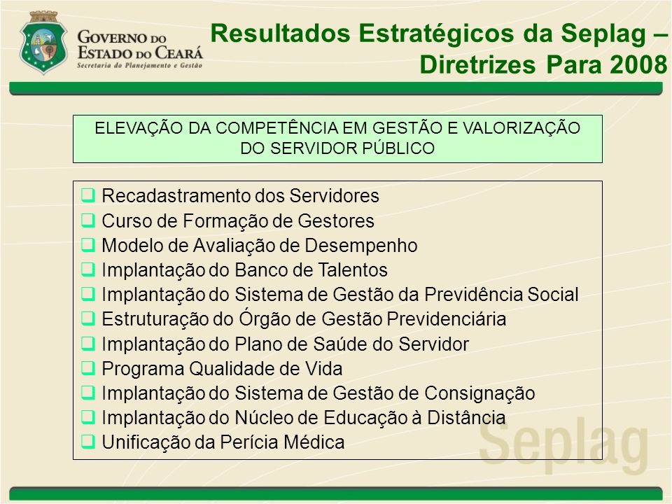 ELEVAÇÃO DA COMPETÊNCIA EM GESTÃO E VALORIZAÇÃO DO SERVIDOR PÚBLICO Recadastramento dos Servidores Curso de Formação de Gestores Modelo de Avaliação d