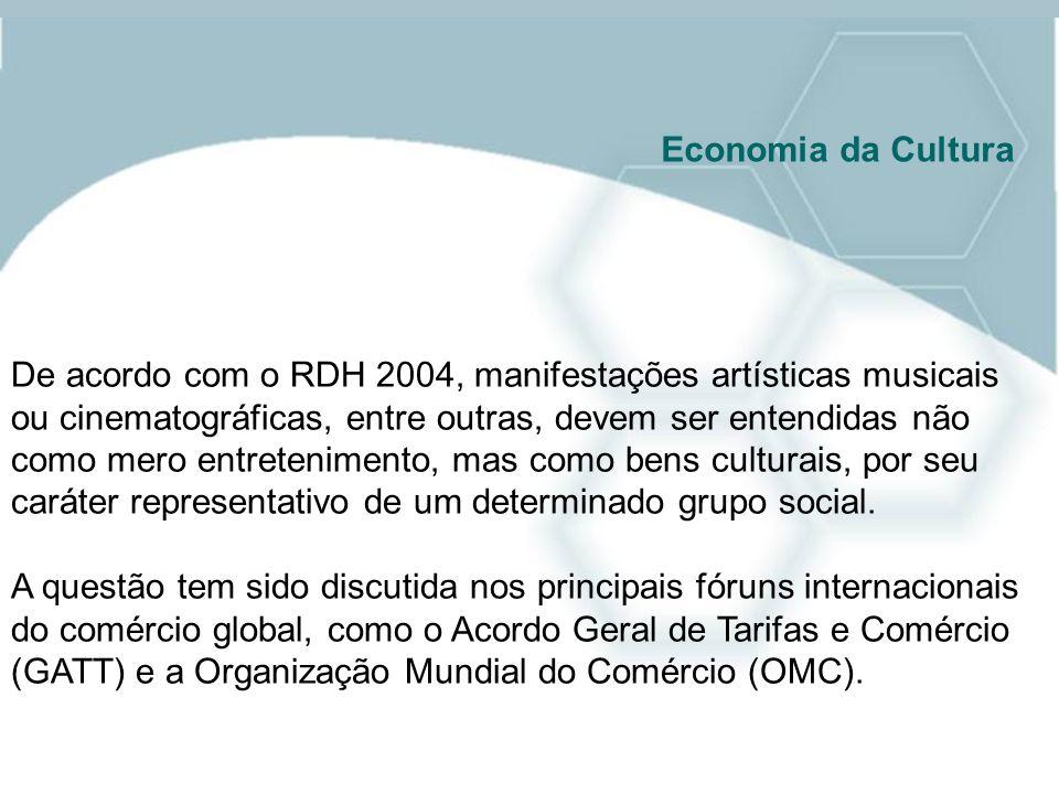 De acordo com o RDH 2004, manifestações artísticas musicais ou cinematográficas, entre outras, devem ser entendidas não como mero entretenimento, mas
