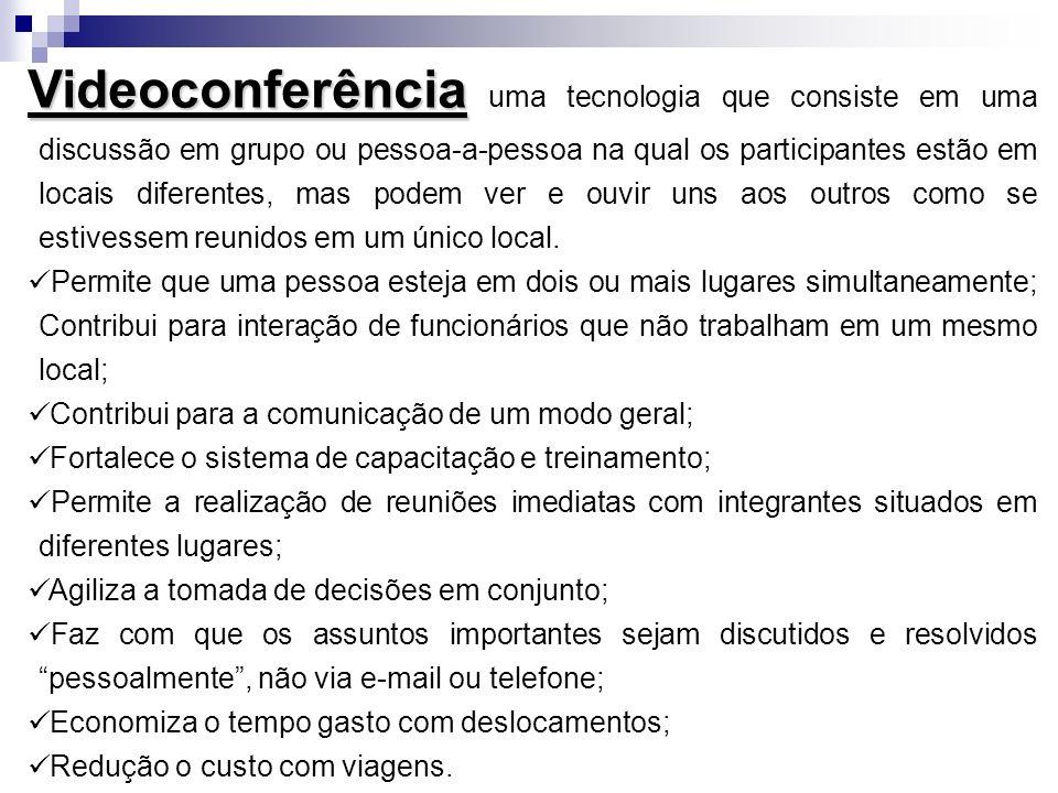 Videoconferência Videoconferência uma tecnologia que consiste em uma discussão em grupo ou pessoa-a-pessoa na qual os participantes estão em locais di