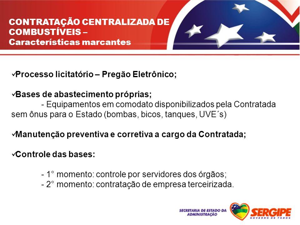 CONTRATAÇÃO CENTRALIZADA DE COMBUSTÍVEIS – Características marcantes Processo licitatório – Pregão Eletrônico; Bases de abastecimento próprias; - Equi
