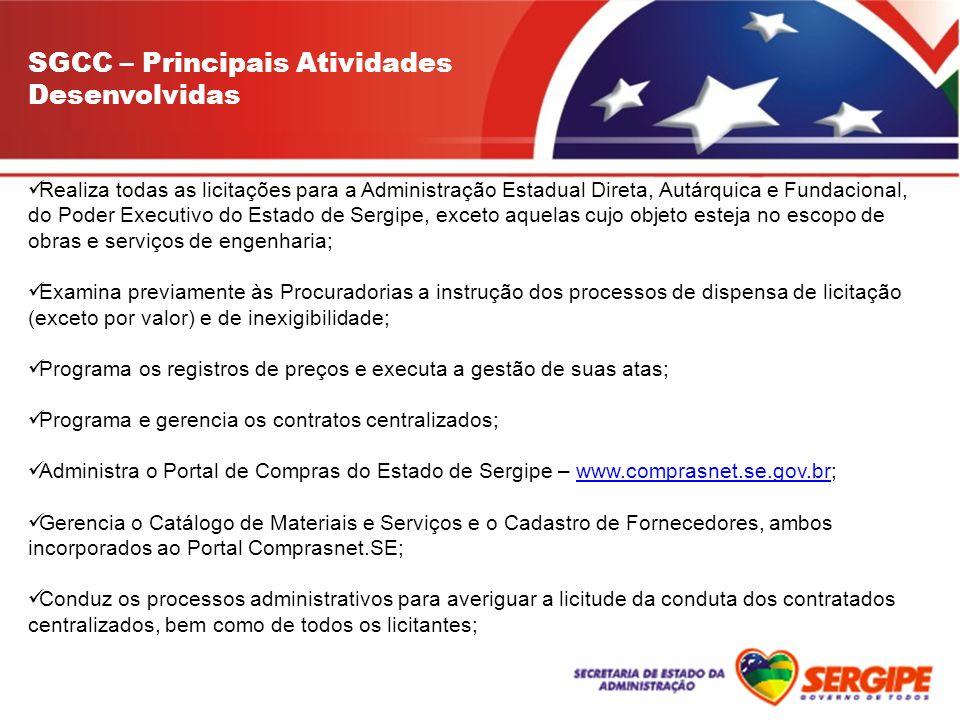 Realiza todas as licitações para a Administração Estadual Direta, Autárquica e Fundacional, do Poder Executivo do Estado de Sergipe, exceto aquelas cu
