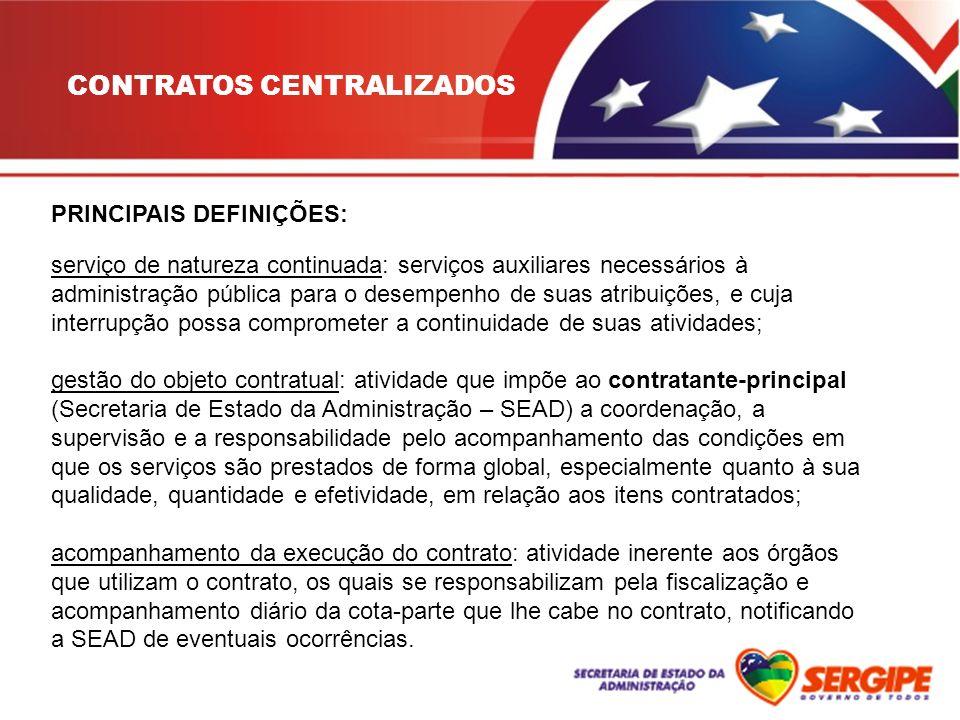 PRINCIPAIS DEFINIÇÕES: serviço de natureza continuada: serviços auxiliares necessários à administração pública para o desempenho de suas atribuições,