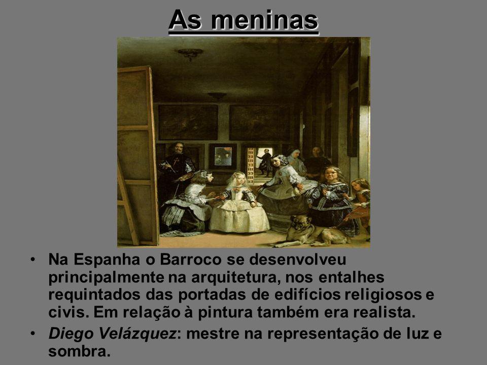 As meninas Na Espanha o Barroco se desenvolveu principalmente na arquitetura, nos entalhes requintados das portadas de edifícios religiosos e civis. E