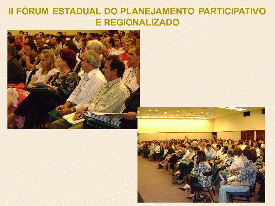 II FÓRUM ESTADUAL DO PLANEJAMENTO PARTICIPATIVO E REGIONALIZADO
