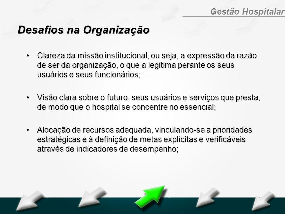 Hospital Geral Dr. Waldemar Alcântara Gestão Hospitalar Clareza da missão institucional, ou seja, a expressão da razão de ser da organização, o que a