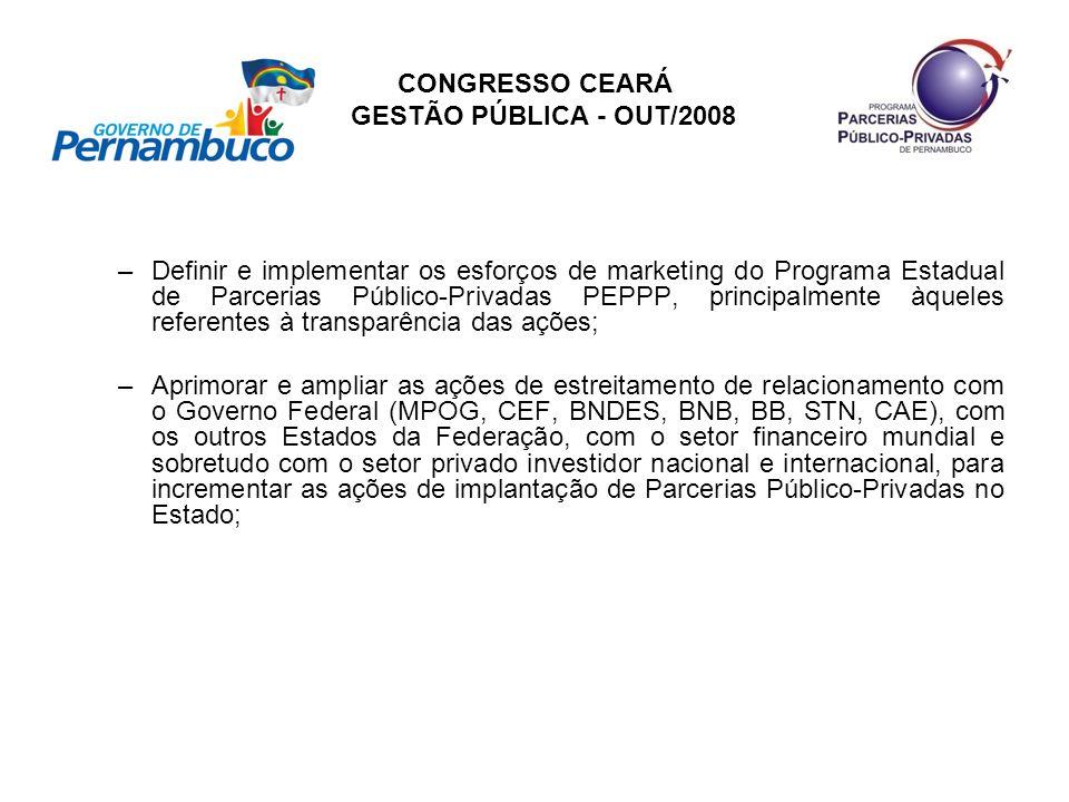 CONGRESSO CEARÁ GESTÃO PÚBLICA - OUT/2008 –Definir e implementar os esforços de marketing do Programa Estadual de Parcerias Público-Privadas PEPPP, pr