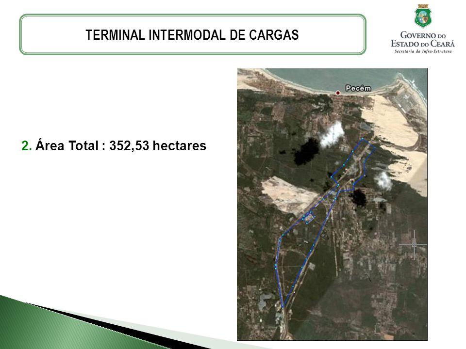 2. Área Total : 352,53 hectares TERMINAL INTERMODAL DE CARGAS