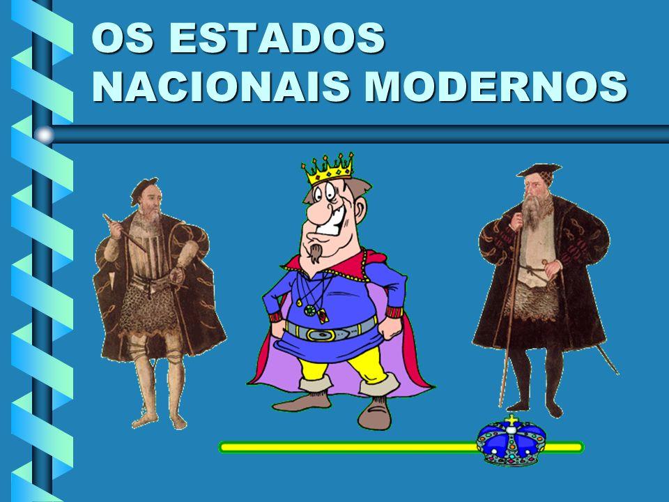 OS ESTADOS NACIONAIS MODERNOS