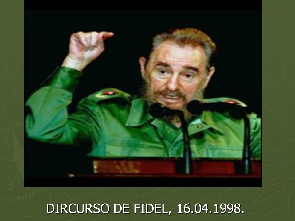 DIRCURSO DE FIDEL, 16.04.1998.