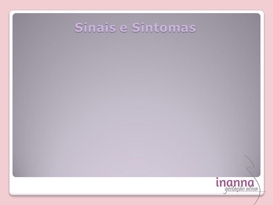 Sinais e Sintomas Sinais e Sintomas