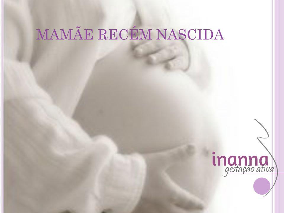 MAMÃE RECÉM NASCIDA