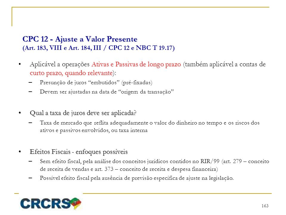 CPC 12 - Ajuste a Valor Presente CPC 12 - Ajuste a Valor Presente (Art. 183, VIII e Art. 184, III / CPC 12 e NBC T 19.17) Ativas e Passivas de longo p