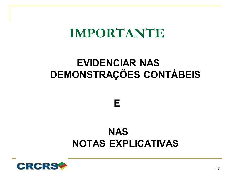IMPORTANTE EVIDENCIAR NAS DEMONSTRAÇÕES CONTÁBEIS E NAS NOTAS EXPLICATIVAS 48