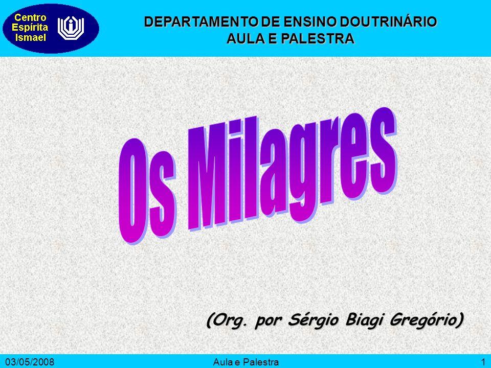 03/05/2008Aula e Palestra1 (Org. por Sérgio Biagi Gregório) DEPARTAMENTO DE ENSINO DOUTRINÁRIO AULA E PALESTRA