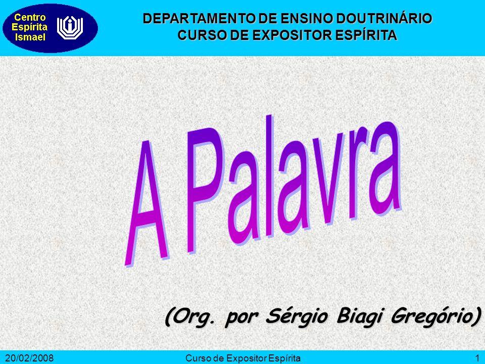 20/02/2008Curso de Expositor Espírita1 (Org.