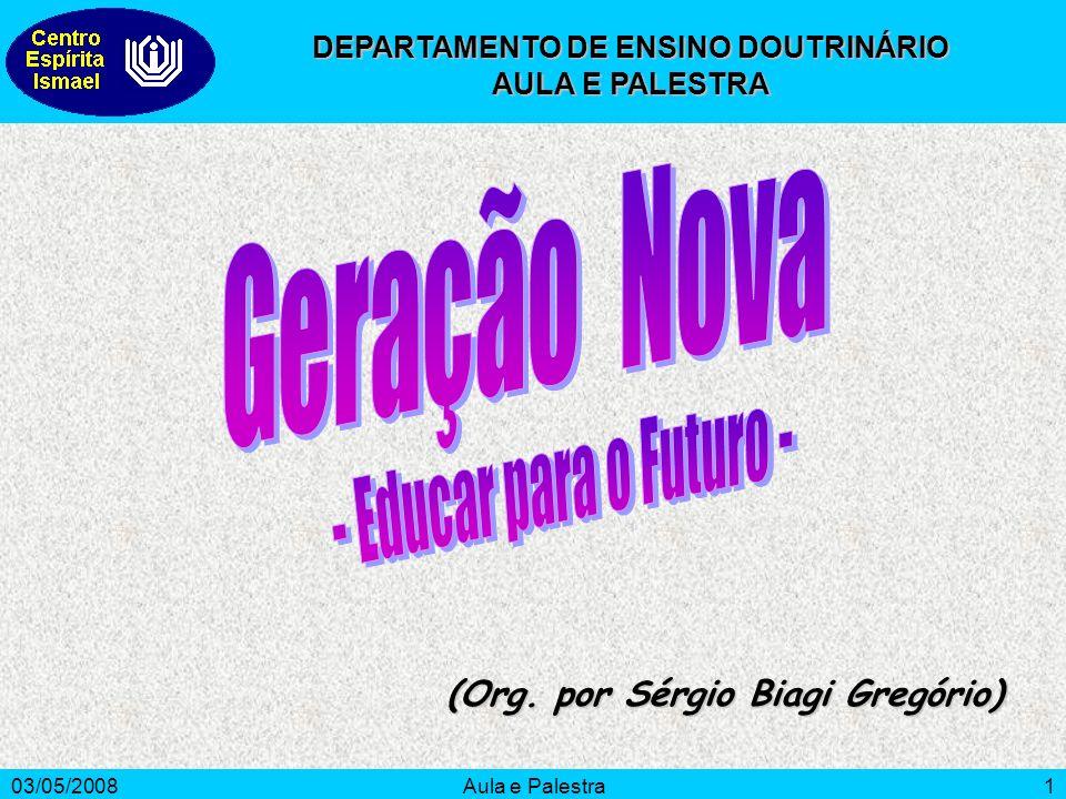 03/05/2008Aula e Palestra2 O que se entende por geração.