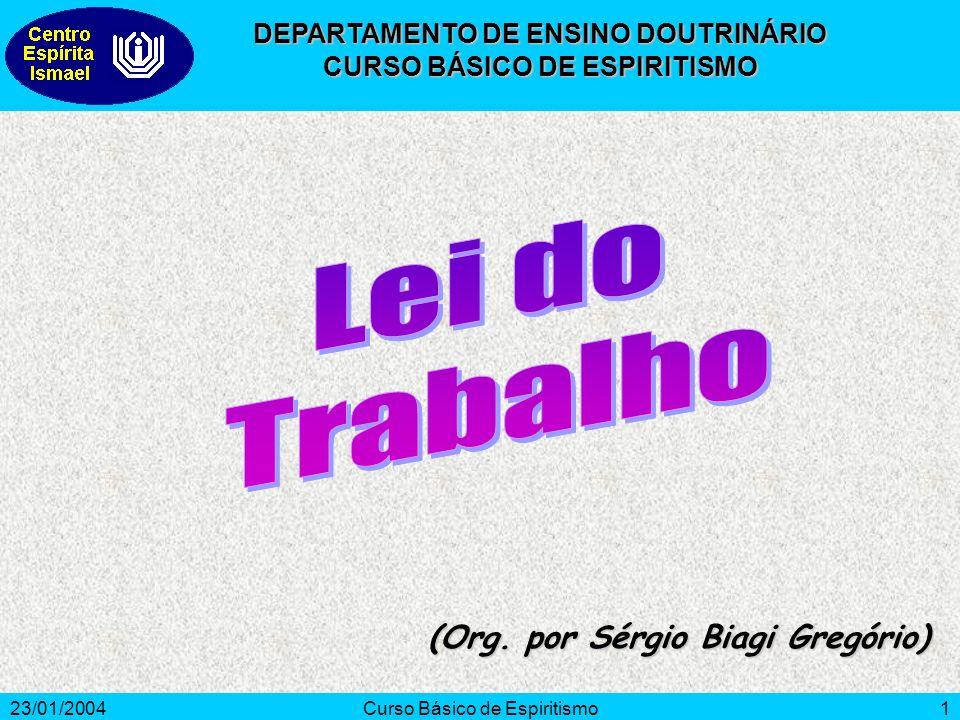 23/01/2004Curso Básico de Espiritismo2 Como podemos ver o trabalho.