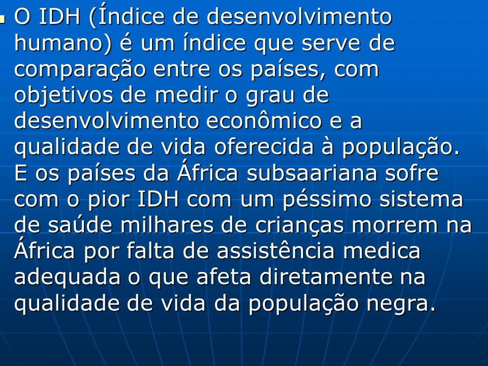 A África é o continente que possui a pior distribuição de renda do mundo.