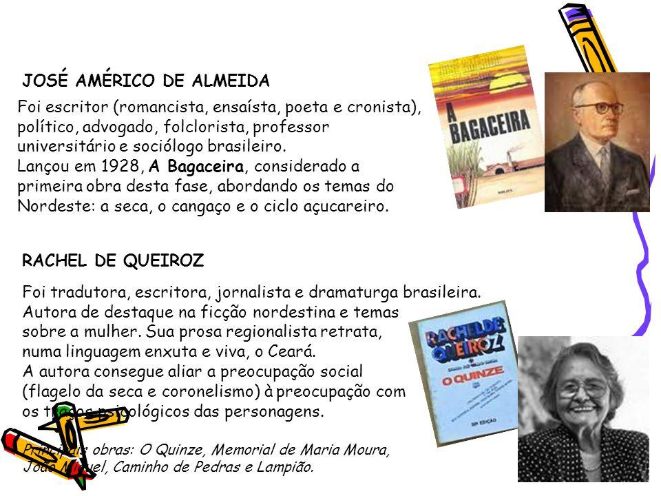 Segunda geração (1930-1945) - Prosa JOSÉ AMÉRICO DE ALMEIDA Foi escritor (romancista, ensaísta, poeta e cronista), político, advogado, folclorista, pr