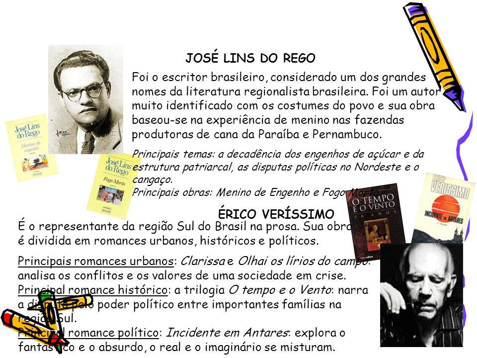 Segunda geração (1930-1945) - Prosa JOSÉ LINS DO REGO Foi o escritor brasileiro, considerado um dos grandes nomes da literatura regionalista brasileir