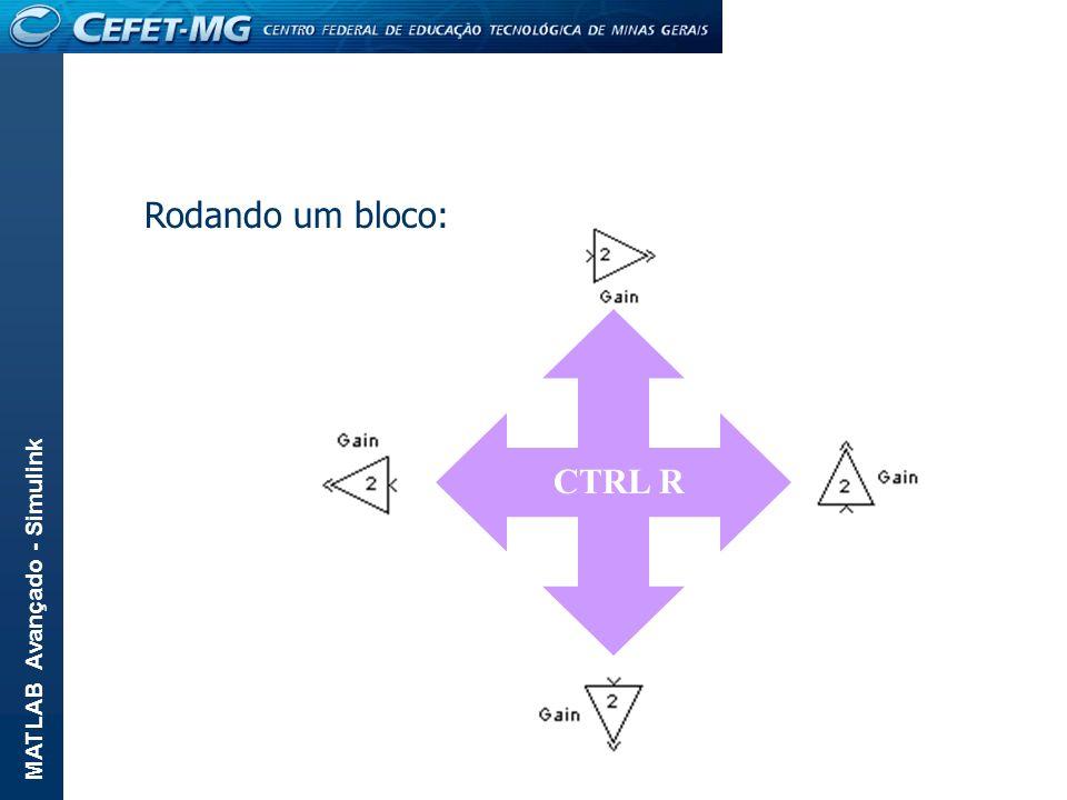 MATLAB Avançado - Simulink Rodando um bloco: CTRL R