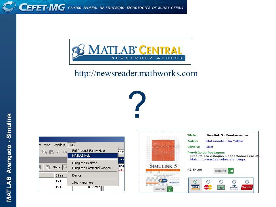 MATLAB Avançado - Simulink ? http://newsreader.mathworks.com