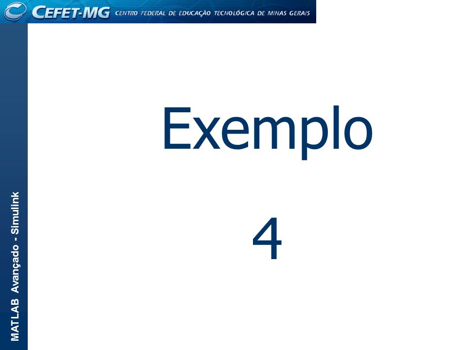 MATLAB Avançado - Simulink Exemplo 4