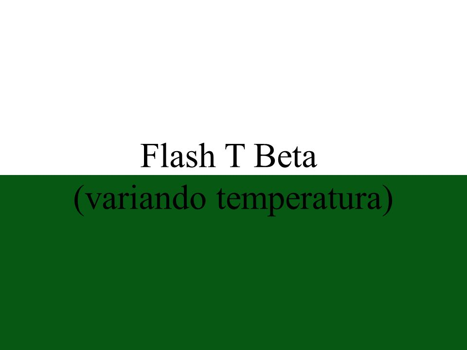 Flash T Beta (variando temperatura)